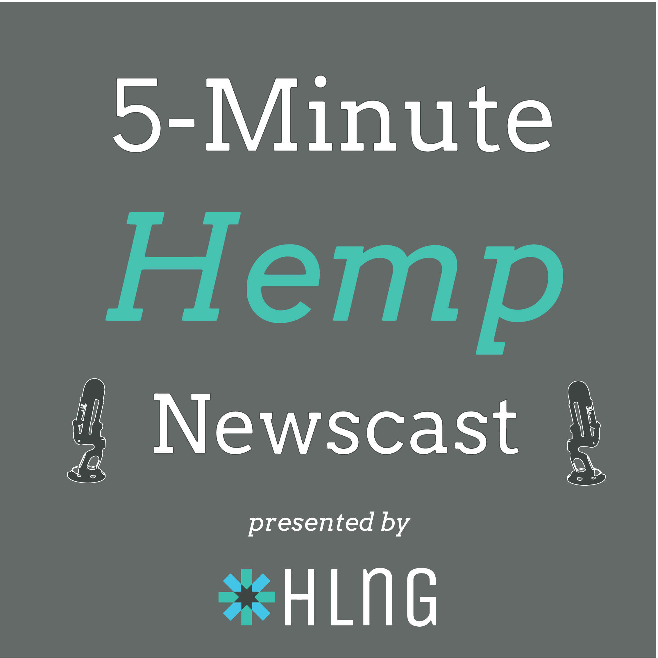 The Five Minute Hemp Newscast- Subscribe anywhere you get your podcasts